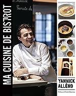 Ma cuisine de bistrot d'Yannick Alléno