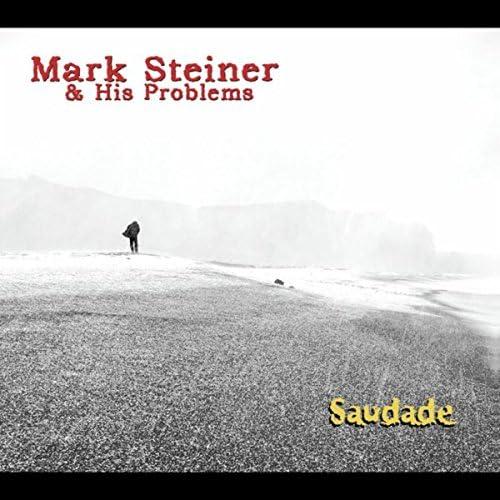 Mark Steiner & His Problems