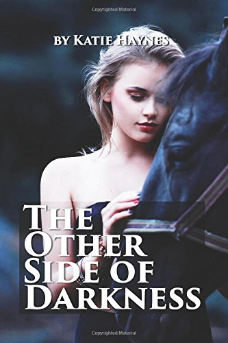 Book: The Other Side Of Darkness by Katie Haynes