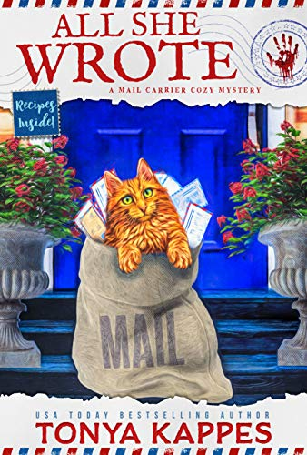 All She Wrote:  A Cat Cozy Mystery: A Mail Carrier Cozy Mystery by [Tonya Kappes]