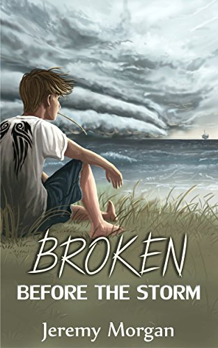 Book: Broken Before The Storm by Jeremy Morgan