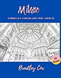 Milano - Libro da colorare per adulti: Viaggiare colorando