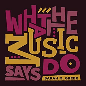 What the Music Says Do