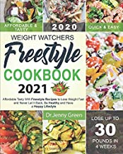 Weight Watchers Freestyle Cookbook 2021: Affordable Tasty WW Freestyle Recipes to Lose Weight Fast and Never Let It Back, ...