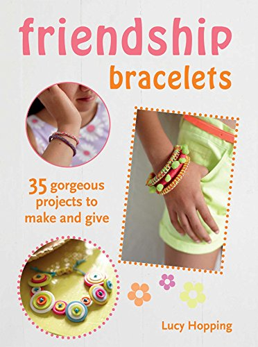 Compare Textbook Prices for Friendship Bracelets: 35 gorgeous projects to make and give, for children aged 7 years +  ISBN 9781782491071 by Hopping, Lucy