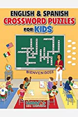 English and Spanish Crossword Puzzles for Kids: (Kids ages 6-9 learn English or learn Spanish and have fun too) (Woo! Jr.) Paperback