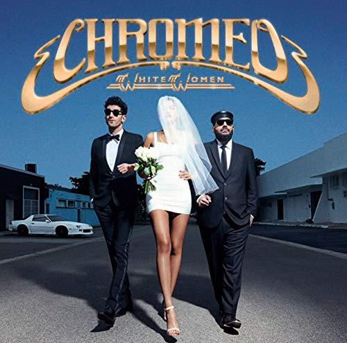 Chromeo - White Women [CD]