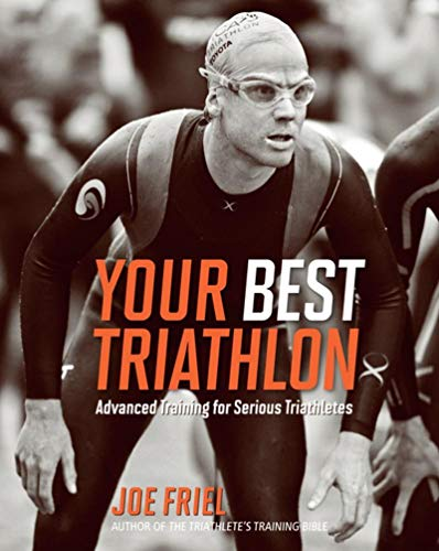 Your Best Triathlon Advanced Training For Serious Triathletes
