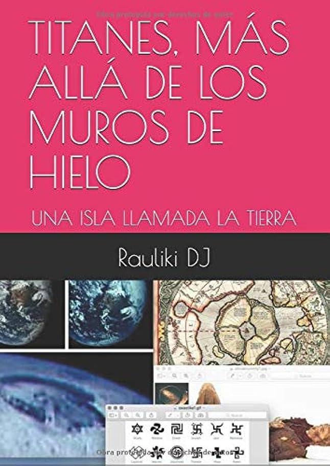区画選択する滑りやすいTITANES, MáS ALLá DE LOS MUROS DE HIELO: UNA ISLA LLAMADA LA TIERRA (Rauliki DJ)