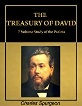 The Treasury of David: Charles Spurgeon Commentary on Psalms (with Active Table of Contents) [Illustrated]