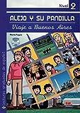 Alejo y su pandilla. Libro 2: Viaje a Buenos Aires, libro con cd nivel 2: 1...