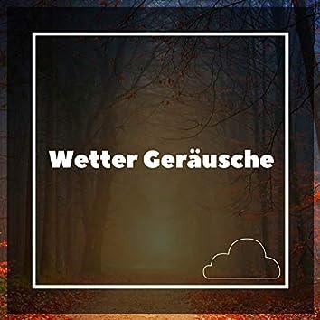 Wetter Geräusche