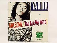 Ya Kid K / Awesome (You Are My Hero)