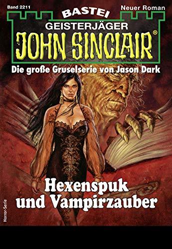 John Sinclair 2211 - Horror-Serie: Hexenspuk und Vampirzauber