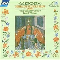 Ockeghem: Missa De Plus En Plus (5 Motets) by Ockeghem (1996-11-19)