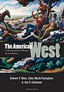The American West: A New Interpretive History, Second Edition (The Lamar Series in Western History)