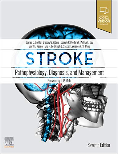 Compare Textbook Prices for Stroke: Pathophysiology, Diagnosis, and Management 7 Edition ISBN 9780323694247 by Grotta MD, James C.,Albers MD, Gregory W,Broderick MD, Joseph P,Kasner MD  MSCE  FRCP, Scott E,Lo PhD, Eng H.,Sacco MD MS FAHA FAAN, Ralph L,Wong MD  FRCP, Lawrence KS,Day, Arthur L.