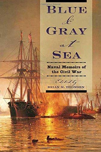 Blue & Gray at Sea: Naval Memoirs of the Civil War