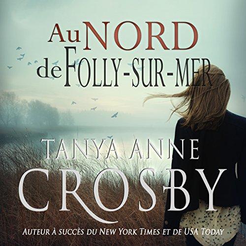 Au nord de Folly-sur-mer: Mystere les soeurs Aldridge t. 1