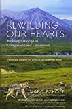 Image of Rewilding Our Hearts: Building Pathways of Compassion and Coexistence
