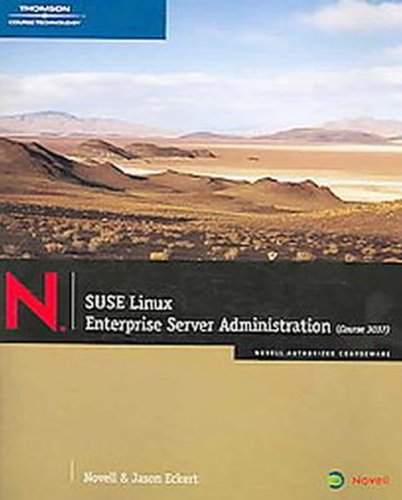 SUSE Linux Enterprise Server Administration (Course 3037) (Novell Authorized Courseware)
