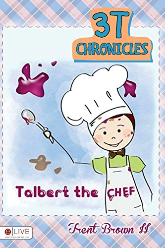 3T Chronicles: Talbert the Chef