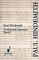 A Concentrated Course in Traditional Harmony: With Emphasis on Exercises and a Minimum of Rules, Book 1 Part 1