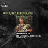 Joseph Bodin de Boismortier: Divertissements de campagne by St茅phane Van Dyck