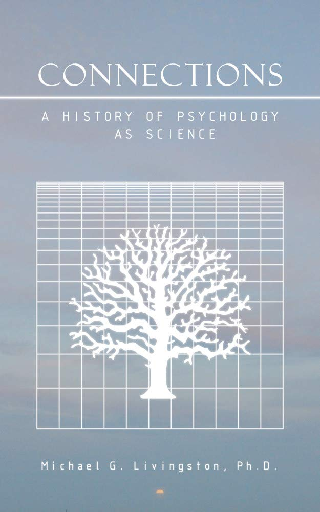Connections: A History of Psychology as Science