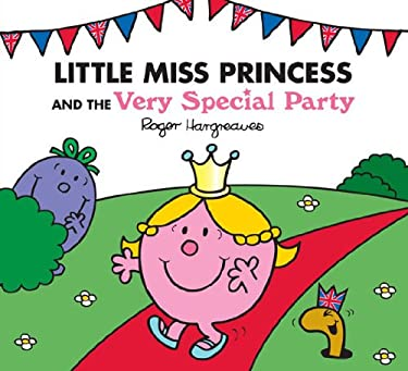 Little Miss Princess and the Very Special Party (Mr. Men and Little Miss)