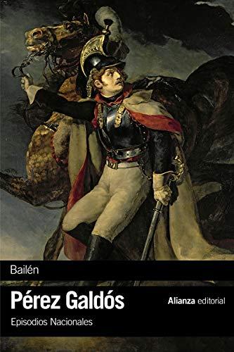Bailén: Episodios Nacionales, 4 / Primera serie (El libro de bolsillo - Bibliotecas de autor - Biblioteca Pérez Galdós - Episodios Nacionales)