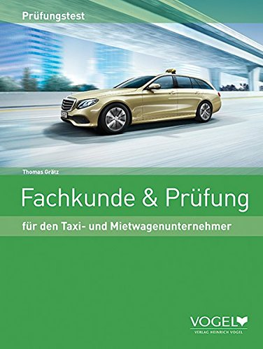 Fachkunde & Prüfung: für den Taxi- und Mietwagenunternehmer