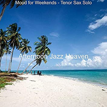 Mood for Weekends - Tenor Sax Solo