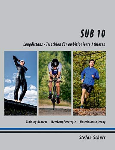 SUB 10: Langdistanz - Triathlon für ambitionierte Athleten