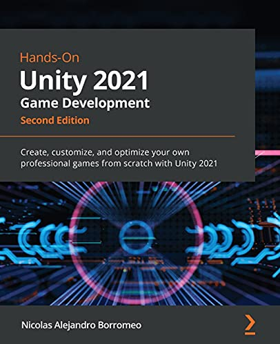 Compare Textbook Prices for Hands-On Unity 2021 Game Development: Create, customize, and optimize your own professional games from scratch with Unity 2021 2nd ed. Edition ISBN 9781801071482 by Borromeo, Nicolas Alejandro