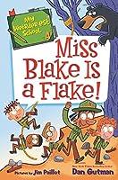 My Weirder-est School #4: Miss Blake Is a Flake! (My Weirder-est School, 4)