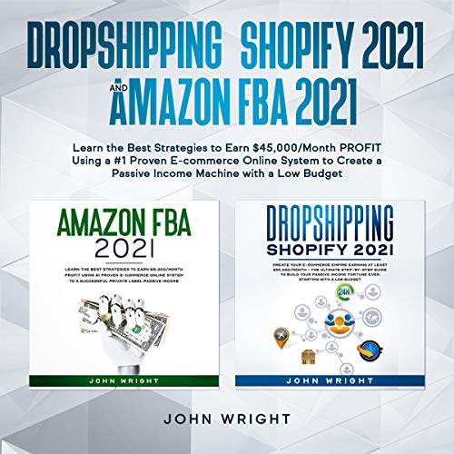 Dropshipping Shopify 2021 and Amazon FBA 2021 cover art