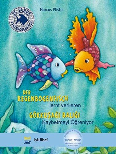 Der Regenbogenfisch lernt verlieren: Kinderbuch Deutsch-Türkisch mit MP3-Hörbuch zum Herunterladen