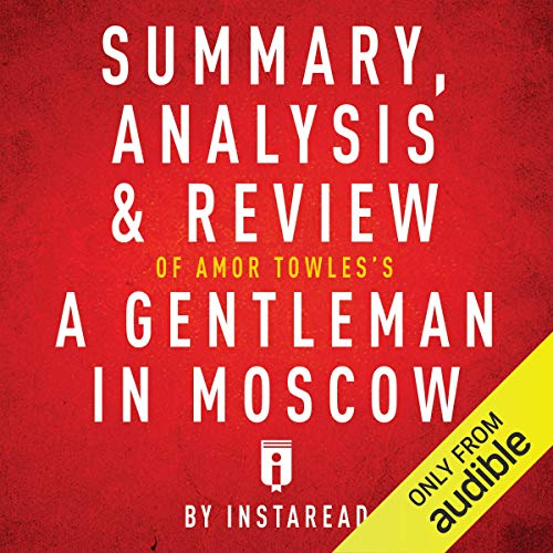 Summary, Analysis & Review of Amor Towles's A Gentleman in Moscow by Instaread cover art