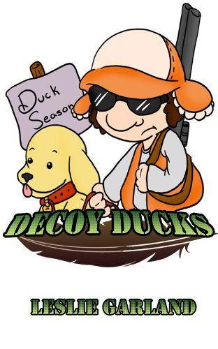 Decoy Ducks - A Happy Children's Picture Book (For Bedtime & Children 4-8 Years Old)