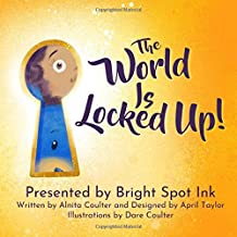 The World is Locked Up!: A kid on a quest to find the key to the world. PDF