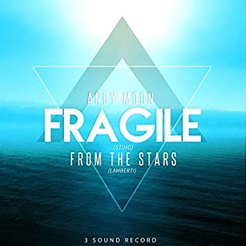 Fragile / From the Stars