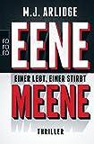 Eene Meene: Einer lebt, einer stirbt (Ein Fall für Helen Grace, Band 1) - M. J. Arlidge