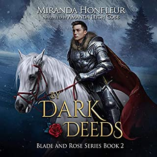By Dark Deeds     Blade and Rose, Book 2              By:                                                                                                                                 Miranda Honfleur                               Narrated by:                                                                                                                                 Amanda Leigh Cobb                      Length: 26 hrs and 4 mins     Not rated yet     Overall 0.0