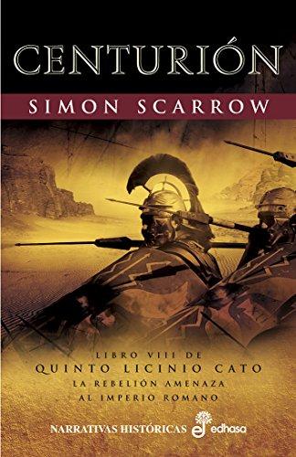Centurión (VIII) (Quinto Licinio Cato) de [Simon Scarrow, Montse Bastista]