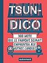 Tsun-dico. 200 mots que le français devrait emprunter aux autres langues par Duhamel