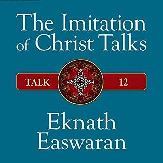 The Imitation of Christ Talks - Talk 12 audiobook cover art