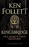 Kingsbridge - Der Morgen einer neuen Zeit: Historischer Roman (Kingsbridge-Roman 4) von Ken Follett