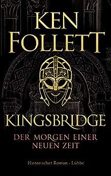 Book's Cover of Kingsbridge - Der Morgen einer neuen Zeit: Historischer Roman (Kingsbridge-Roman 4) (German Edition) Versión Kindle