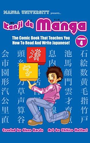 Kanji De Manga Volume 4: The Comic Book That Teaches You How To Read And Write Japanese! (English Edition)